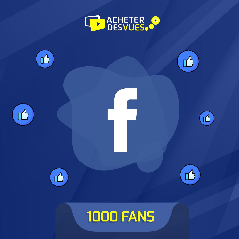 Acheter 1000 fans Facebook
