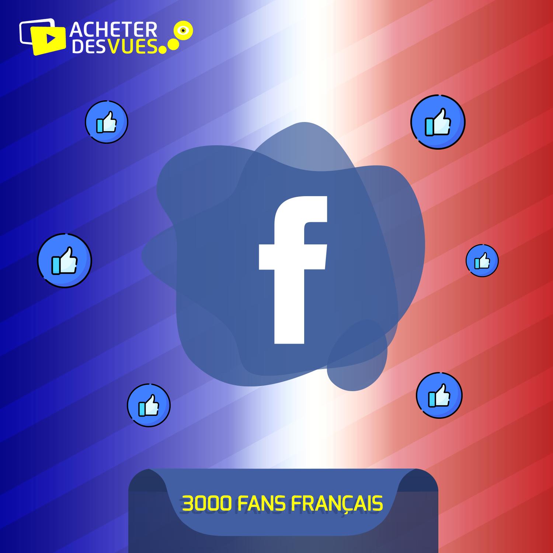 Acheter 3000 fans Facebook français