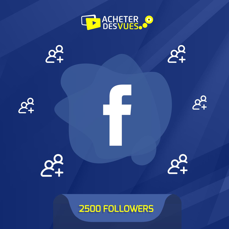 Acheter 2500 Followers Facebook