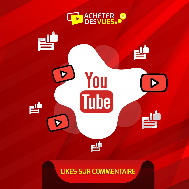 Acheter des Likes sur commentaire YouTube