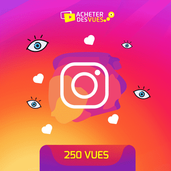 Acheter 250 vues Instagram