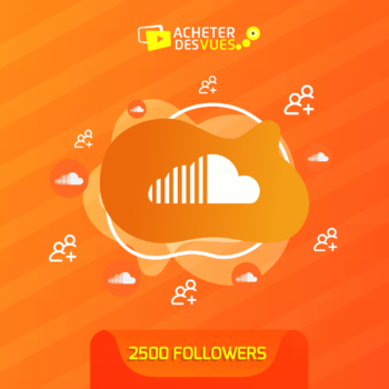 Acheter 2500 Followers SoundCloud