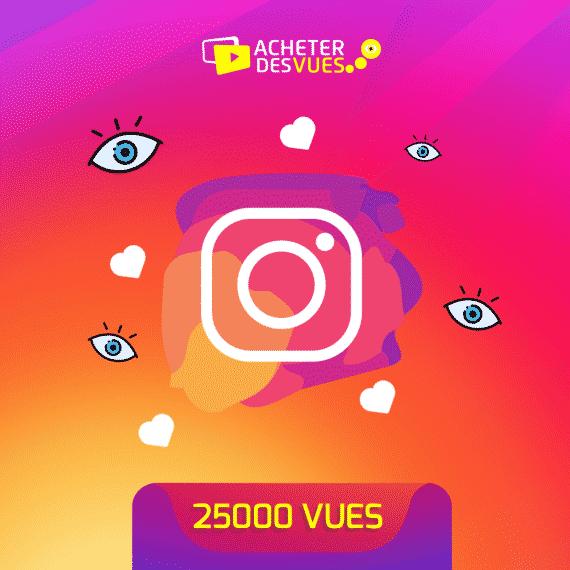 Acheter 25000 vues Instagram