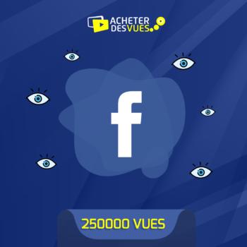 Acheter 250000 vues Facebook